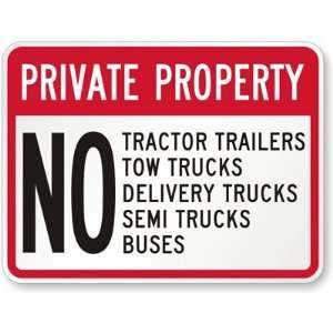 Private Property No Tractor Trailers, Tow Trucks, Delivery Trucks