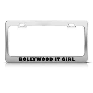 Bollywood It Girl Humor Funny Metal license plate frame