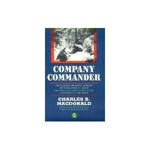 Company Commander The Classic Infantry Memoir of World War II