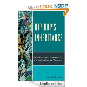 Hip Hops Inheritance From the Harlem Renaissance to the Hip Hop