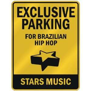 FOR BRAZILIAN HIP HOP STARS  PARKING SIGN MUSIC