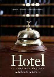Hotel: An American History, (0300142021), Andrew K. Sandoval Strausz