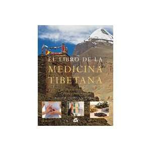 la medicina tibetana / The Book of Tibetan Medicine (Spanish Edition