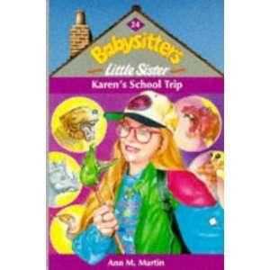 Karens School Trip (9780590131520) Ann M. Martin Books