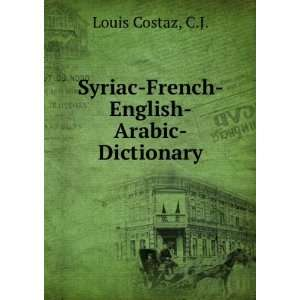 com Syriac French English Arabic Dictionary C.J. Louis Costaz Books