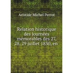 des 27, 28, 29 juillet 1830, en .: Aristide Michel Perrot: Books