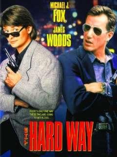 The Hard Way Michael J. Fox, James Woods, Stephen Lang