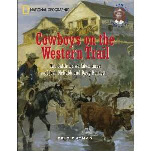 Trail The Cattle Drive Adventures Of Josh McNabb And Davy Bartlett