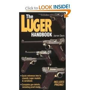 Luger Handbook (9780873415019) Aarron Davis Books
