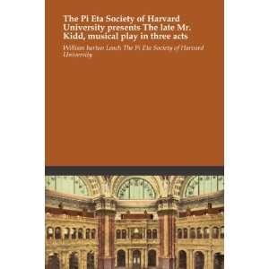 William barton Leach The Pi Eta Society of Harvard University Books