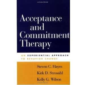 Steven C. Hayes PhD, Kirk D. Strosahl PhD, Kelly G. Wilson Phd: Books