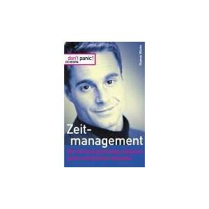 Dont panic. Zeitmanagement. (9783821816616): Thomas Wieke: Books