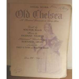Old Chelsea. A musical romance in three acts. Book by