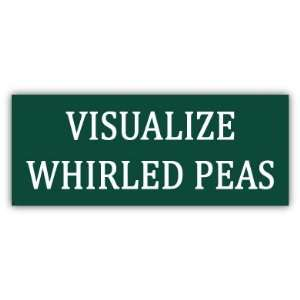 Visualize whirled peas funny car bumper sticker decal 6 X