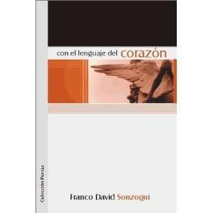 el Lenguaje del Corazon (9789871022441): Franco David Sonzogni: Books