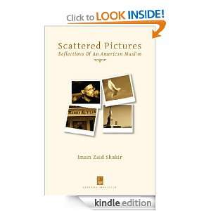 Scattered Pictures: Reflections Of An American Muslim [Kindle Edition