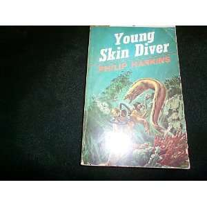 Young Skin Diver: Philip Harkins:  Books