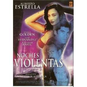 Noches Violentas: Alberto Estrella; Diana Golden; Jaime