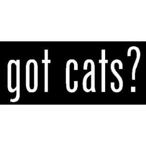 8 White Vinyl Die Cut Got Cats? Decal Sticker for Any