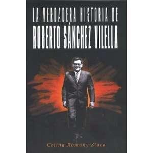 Verdadera Historia de Roberto Sánchez Vilella (9780615469355) Books