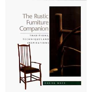 The Rustic Furniture Companion: Traditional Techniques and