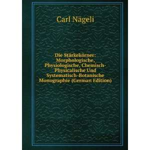 Botanische Monographie (German Edition): Carl Nägeli: Books