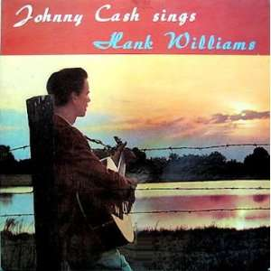 Johnny Cash Sings Hank Williams Johnny Cash Music