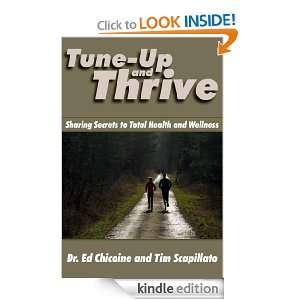 Tune Up and Thrive: Sharing Secrets to Total Health and Wellness: Dr