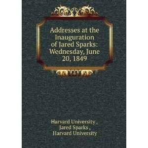 20, 1849 Jared Sparks , Harvard University Harvard University  Books