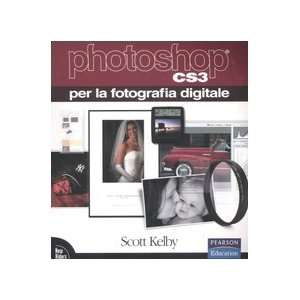 CS3 per la fotografia digitale (9788871924175) Scott Kelby Books