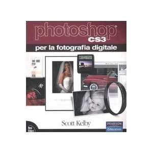 CS3 per la fotografia digitale (9788871924175) Scott Kelby Books
