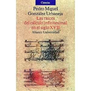 Las raices del calculo infinitesimal en el siglo XVII / the Roots of