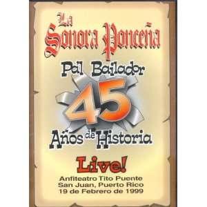 45 ANOS DE HISTORIA Pal Bailador La Sonora Poncena