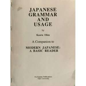 : Japanese Grammar and Usage: A Companion to Modern Japanese, a Basic