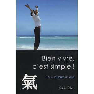 Bien vivre, cest simple  (9782912795441) Koichi Tohei Books