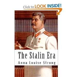 The Stalin Era (9781460969922) Anna Louise Strong Books