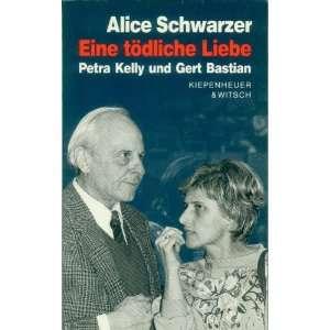 Eine todliche Liebe Petra Kelly und Gert Bastian (German Edition