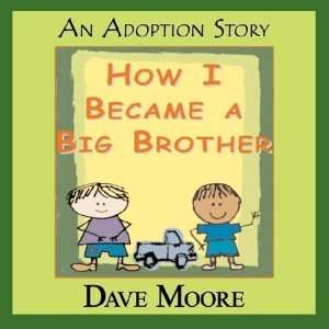 How I Became A Big Brother [Paperback]: DAVE MOORE: Books