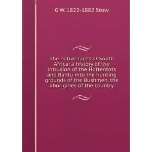 The native races of South Africa; a history of the
