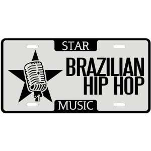 New  I Am A Brazilian Hip Hop Star   License Plate