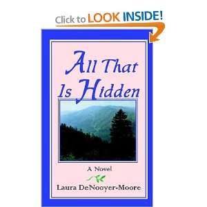 All that is Hidden (9780759679382): Laura DeNooyer Moore