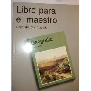 Libro Para El Maestro (Geografia Cuarto grado