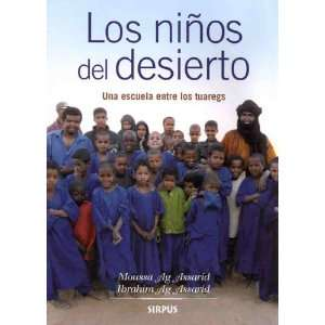 OS DEL DESIERTO, LOS (9788496483774): Moussa y otro Ag Assarid: Books