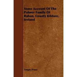 Some Account Of The Palmer Family Of Rahan, County Kildare
