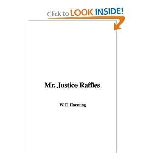 Mr. Justice Raffles (9781435369726) W. E. Hornung Books