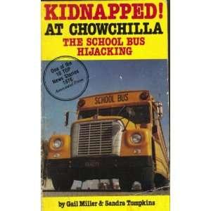 Kidnapped At Chowchilla (9780882702179) Gail Moock