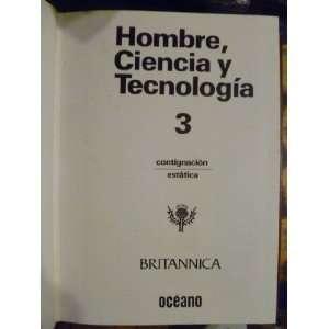 Hombre, Ciencia y Tecnología. Tomo 3.: Encyclopedia Britannica