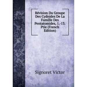 Des Pentatomides, 1. 13. Ptie (French Edition) Signoret Victor Books
