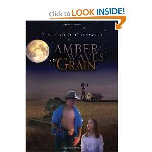 : Amber Waves of Grain (9781441589576): Stafford O. Chenevert: Books