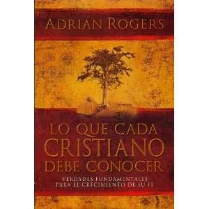 Lo Que Cada Cristiano Debe Conocer (Spanish Edition